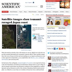 Satellite images show tsunami-ravaged Japan coast: Scientific American Gallery