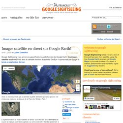 Images satellite en direct sur Google Earth! — Google Sightseeing Français