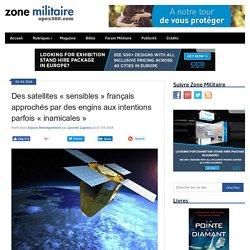 """Des satellites """"sensibles"""" français approchés par des engins aux intentions parfois """"inamicales"""""""