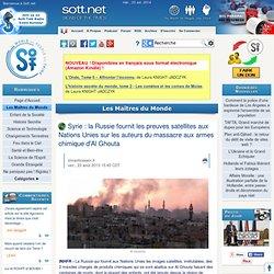 Syrie : La Russie fournit les preuves satellites aux Nations Unies sur les auteurs du massacre aux armes chimique d'Al Ghouta