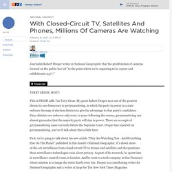 With Closed-Circuit TV, Satellites And Phones, Millions Of Cameras Are Watching