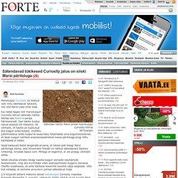 Sätendavad tükikesed Curiosity jalus on siiski Marsi päritoluga - Forte - Delfi - Aurora