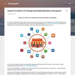Satiate The Foodie In You Through Social Media Marketing