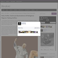 Holy Selfie: Satirical Illustrations Of Religious Figures Taking Selfies