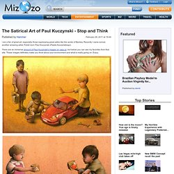 The Satirical Art of Paul Kuczynski - Stop and Think - StumbleUpon