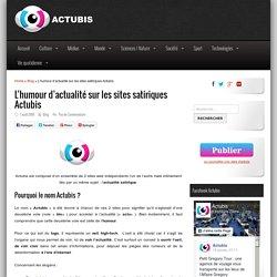 Sites satiriques Actubis : l'humour d'actualité !