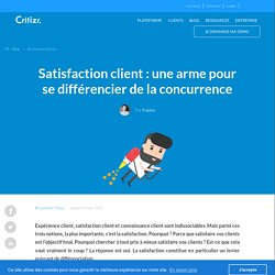 Satisfaction client : une arme pour se différencier de la concurrence