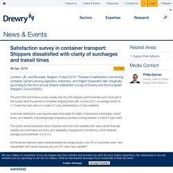 Drewry - News - Satisfaction survey in container transport: Shippers dissatisfied with clarity of surcharges and transit times