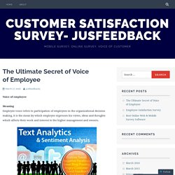 The Ultimate Secret of Voice of Employee – Customer Satisfaction Survey- Jusfeedback