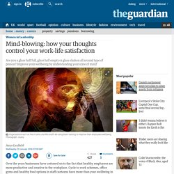 Mind-blowing: how your thoughts control your work-life satisfaction