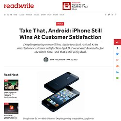 2013/03/21/take-that-android-iphone-still-wins-at-customer-satisfaction