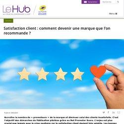 Satisfaction client : comment devenir une marque que l'on recommande ?