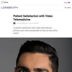 Patient Satisfaction with Video Telemedicine