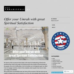 Offer your Umrah with great Spiritual Satisfaction
