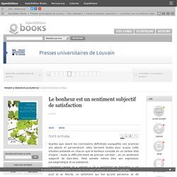 Penser le bonheur aujourd'hui - Le bonheur est un sentiment subjectif de satisfaction - Presses universitaires de Louvain