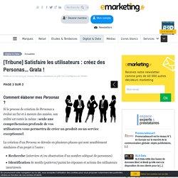 [Tribune] Satisfaire les utilisateurs : créez des Personas... Grata !