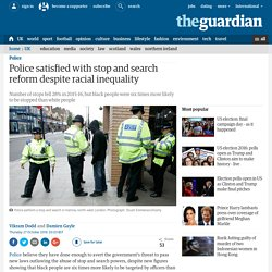 Police satisfied with stop and search reform despite racial inequality