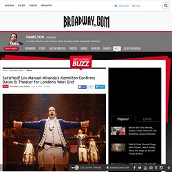 Satisfied? Lin-Manuel Miranda's Hamilton Confirms Dates & Theater for London's West End