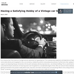 Having a Satisfying Hobby of a Vintage car Servicing - classiccarservice