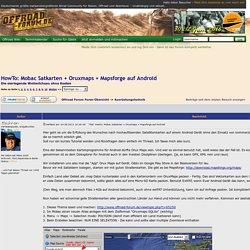 Das Offroad Forum: HowTo: Mobac Satkarten + Oruxmaps + Mapsforge auf Android
