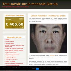 Satoshi Nakamoto, l'inventeur du Bitcoin - Tout savoir sur la monnaie Bitcoin