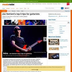 Joe Satriani's top 5 tips for guitarists