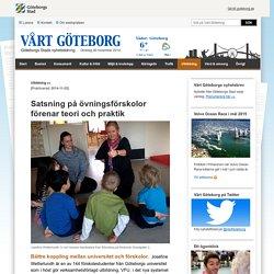 Satsning på övningsförskolor förenar teori och praktik - Vårt Göteborg