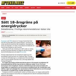 Sätt 18-årsgräns på energidrycker
