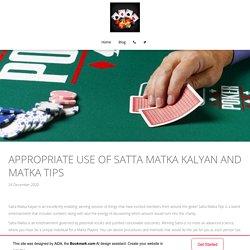 Satta Matka Kalyan - Appropriate Use of and Matka Tips