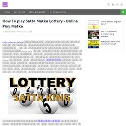 How To play Satta Matka Lottery - Online Play Matka