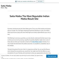 Satta Matka The Most Reputable Indian Matka Result Site – Satta Matka