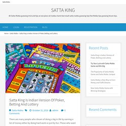 SattaKing is Indian Version of Poker, Betting and Lottery