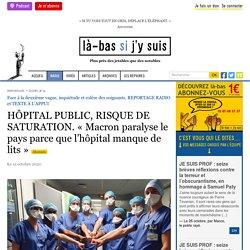 15 oct. 2020 - HÔPITAL PUBLIC, RISQUE DE SATURATION. « Macron paralyse le pays parce que l'hôpital manque de lits »