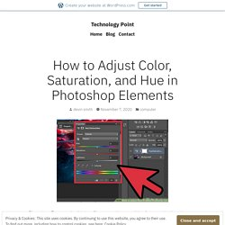 How to Adjust Color, Saturation, and Hue in Photoshop Elements – Technology Point