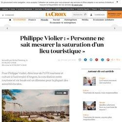 Philippe Violier : « Personne ne sait mesurer la saturation d'un lieu touristique » - La Croix