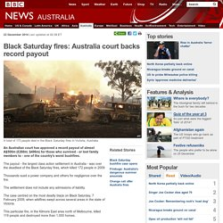 Black Saturday fires: Australia court backs record payout