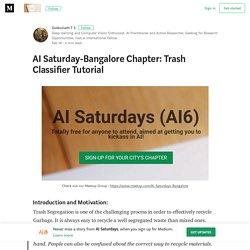 AI Saturday-Bangalore Chapter: Trash Classifier Tutorial