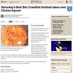 Saturday's Best Bet: Crawfish Festival takes over Clinton Square