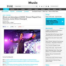 Music on Saturday at SXSW: Prince Played Five Encores, Lives Were Changed :: Music :: Features