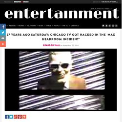 27 years ago Saturday: Chicago TV got hacked in the 'Max Headroom Incident'