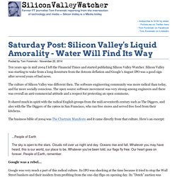 Saturday Post: Silicon Valley's Liquid Amorality - Water Will Find Its Way -SVW