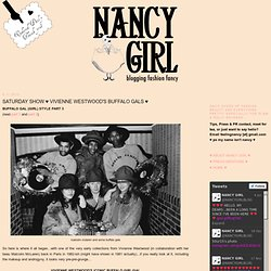 NANCY ♡ GIRL: SATURDAY SHOW ♥ VIVIENNE WESTWOOD'S BUFFALO GALS ♥