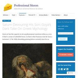 Saturn Devouring His Son: Goya's Dark Take On Greek Mythology