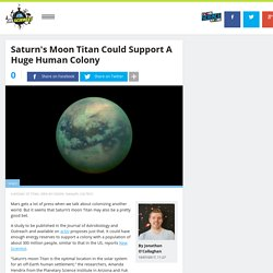 Saturn's Moon Titan Could Support A Huge Human Colony