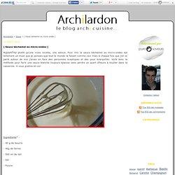 [ Sauce béchamel au micro-ondes ] - Archilardon