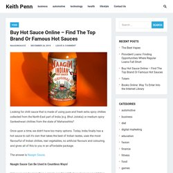 Buy Hot Sauce Online – Find The Top Brand Or Famous Hot Sauces