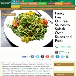 Oil-Free Sauces For Salads and Pasta