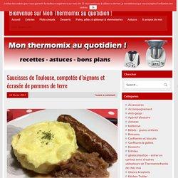 Saucisses de Toulouse, compotée d'oignons et écrasée de pommes de terre - Bienvenue sur Mon Thermomix au quotidien !