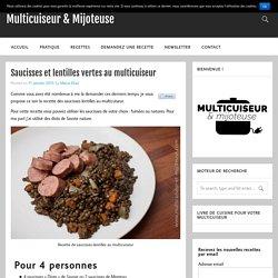 Saucisses et lentilles vertes au multicuiseur – Multicuiseur & Mijoteuse