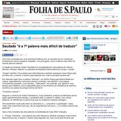 """Folha Online - BBC Brasil - Saudade """"é a 7ª palavra mais difícil de traduzir"""" - 23/06/2004"""